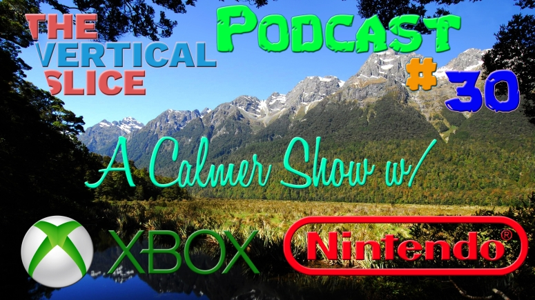 The Vertical Slice Podcast #30