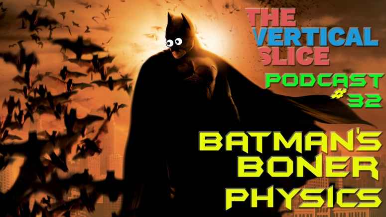 The Vertical Slice Podcast #32 Pic