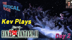 Kev Plays FFVI Day 2